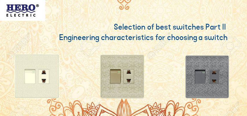 Selection of best switches Part II- Engineering characteristics for choosing a switch